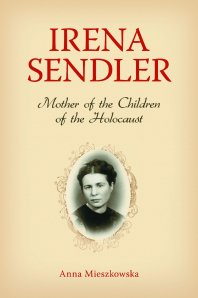 Irena Sendler - Mother of the Children of the Holocaust